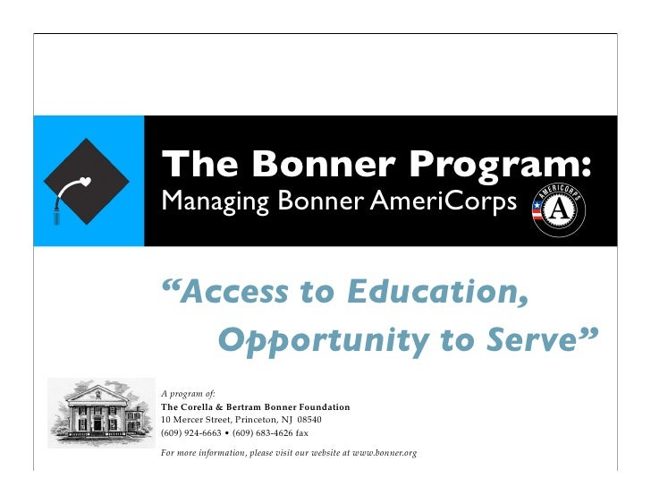 """The Bonner Program: Managing Bonner AmeriCorps   """"Access to Education,   Opportunity to Serve"""" A program of: The Corella &..."""