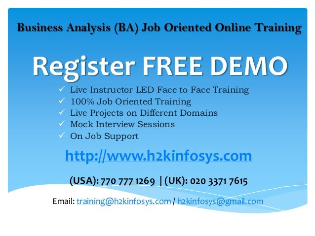 Business Analysis (BA) Job Oriented Online Training  Register FREE DEMO          Live Instructor LED Face to Face Trainin...