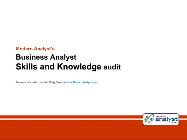 Modern Analyst's Business Analyst  Skills and Knowledge audit  For mote in'ctma'.1on cortaci Craig Bruvm at w'. -.w, '«1 a...