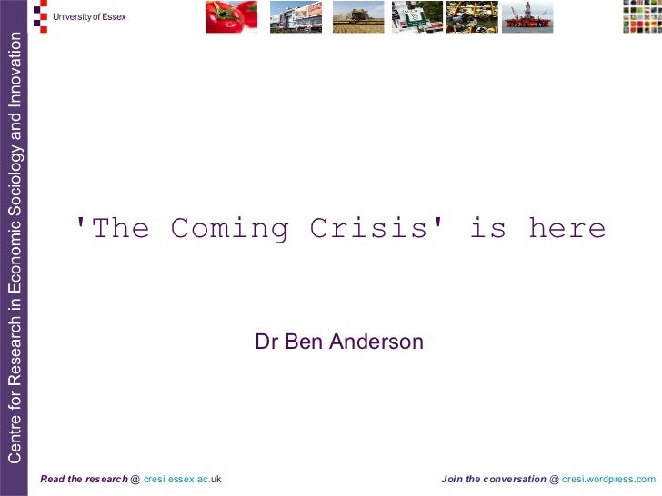 'The Coming Crisis' is here Dr Ben Anderson