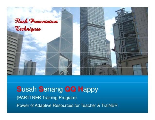 Susah senang qq happy (teknik presentasi)