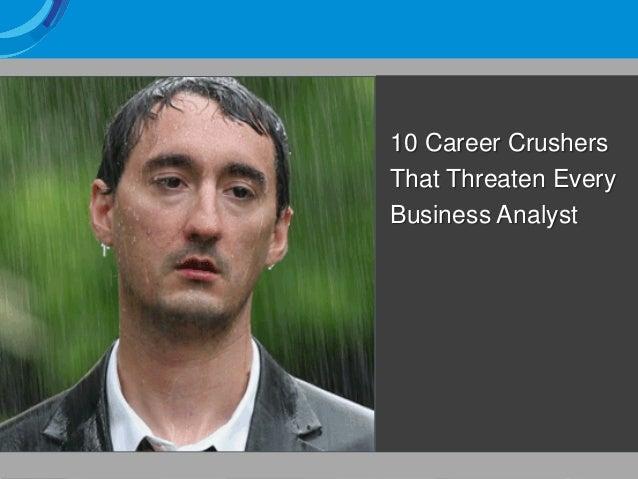 10 Career Crushers That Threaten Every Business Analyst
