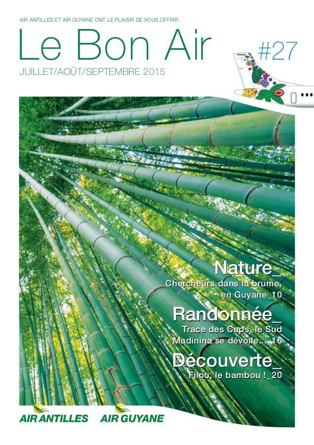 AIR ANTILLES ET AIR GUYANE ONT LE PLAISIR DE VOUS OFFRIR Le Bon AirJUILLET/AOÛT/SEPTEMBRE 2015 #27 Nature_ Chercheurs dans...