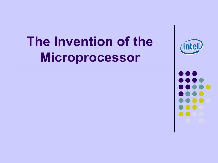 The Invention of the Microprocessor