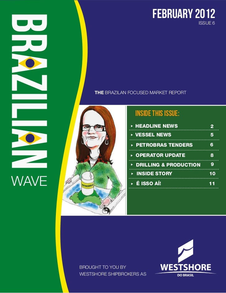 february 2012                                                 ISSUE 6            THE BRAZILAN FOCUSED MARKET REPORT       ...