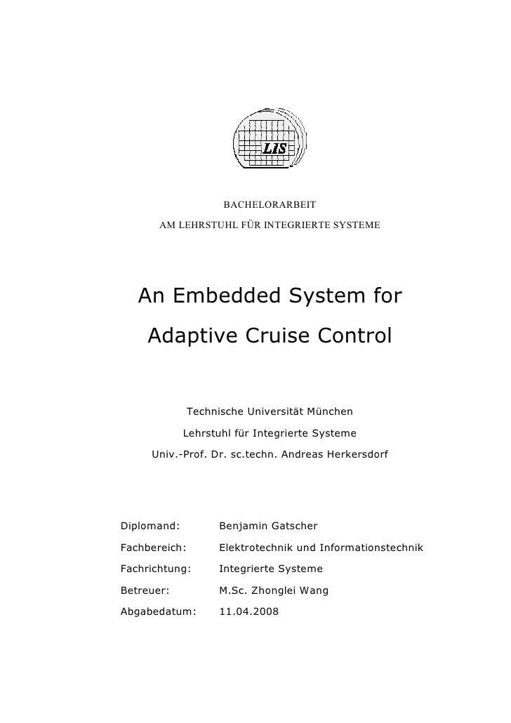 BACHELORARBEIT        AM LEHRSTUHL FÜR INTEGRIERTE SYSTEME        An Embedded System for     Adaptive Cruise Control      ...