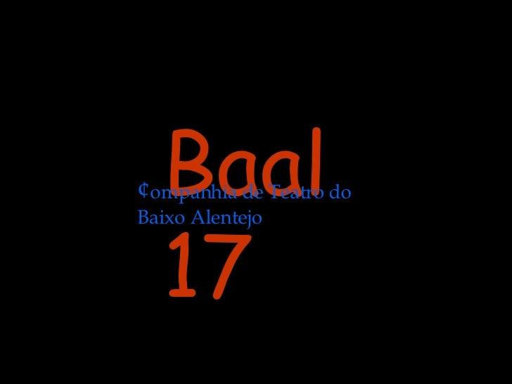 Baal 17 - ¢ompanhia de Teatro do Baixo Alentejo