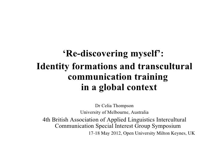 'Re-discovering myself':Identity formations and transcultural        communication training           in a global context ...