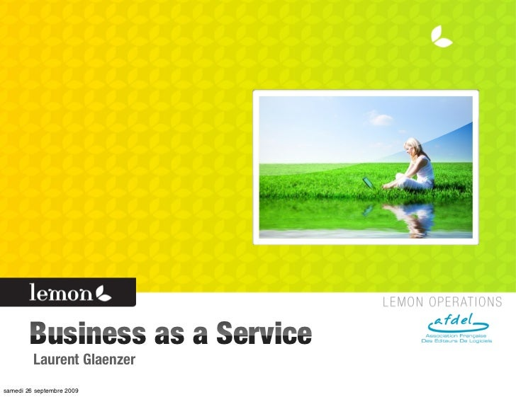 Business as a Service          Laurent Glaenzer samedi 26 septembre 2009