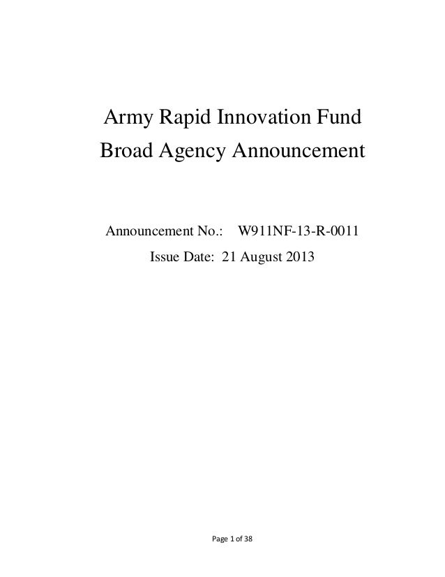 Page 1 of 38 Army Rapid Innovation Fund Broad Agency Announcement Announcement No.: W911NF-13-R-0011 Issue Date: 21 August...