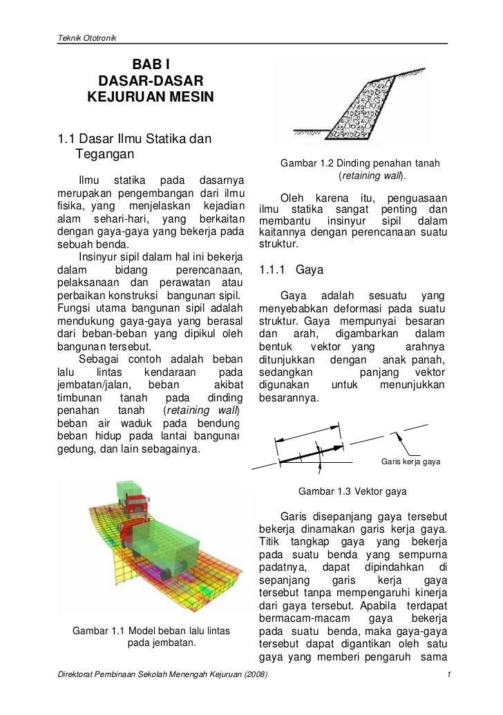 Teknik Ototronik             BAB I         DASAR-DASAR        KEJURUAN MESIN1.1 Dasar Ilmu Statika dan   Tegangan         ...