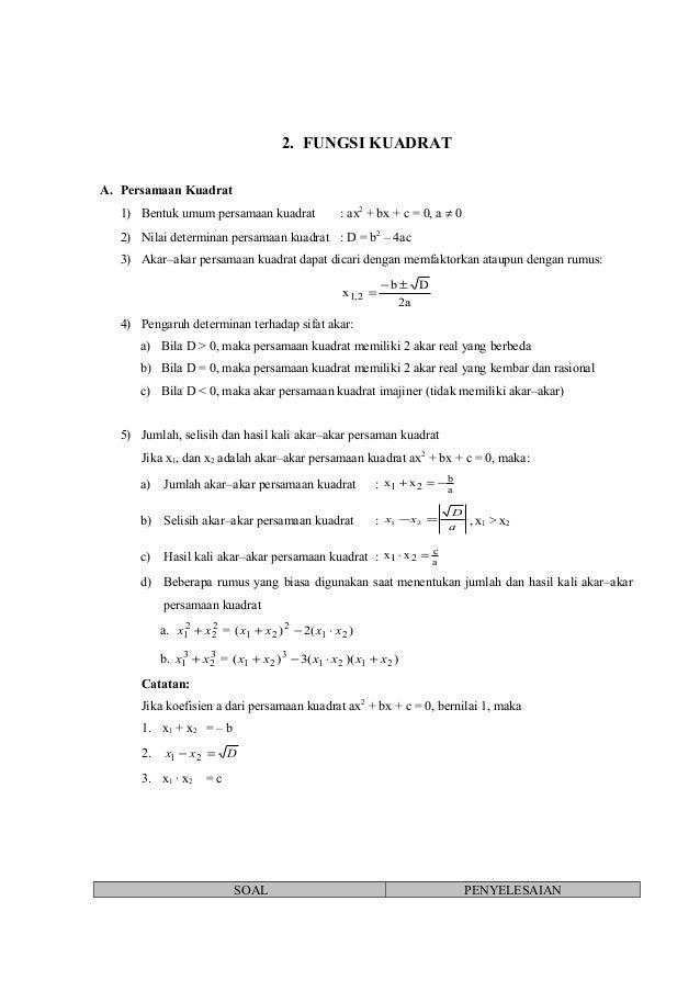 2. FUNGSI KUADRAT A. Persamaan Kuadrat 1) Bentuk umum persamaan kuadrat  : ax2 + bx + c = 0, a ≠ 0  2) Nilai determinan pe...