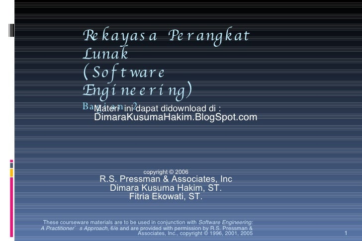 Rekayasa Perangkat Lunak (Software Engineering) Bagian 2 These courseware materials are to be used in conjunction with  So...