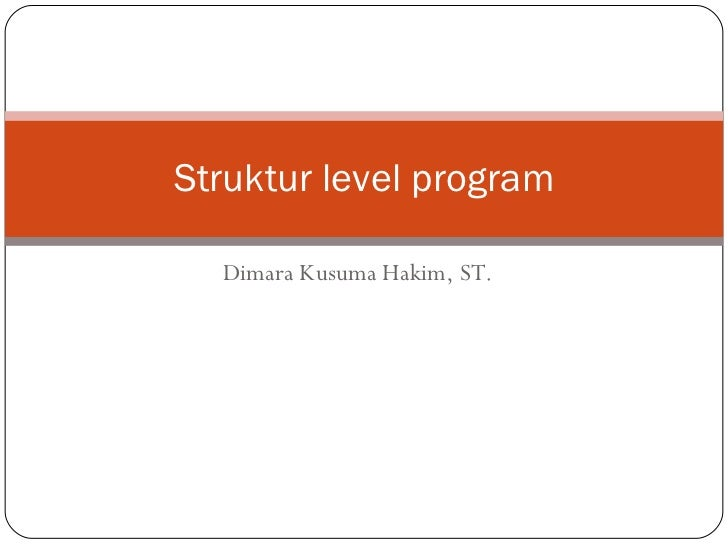 Dimara Kusuma Hakim, ST. Struktur level program