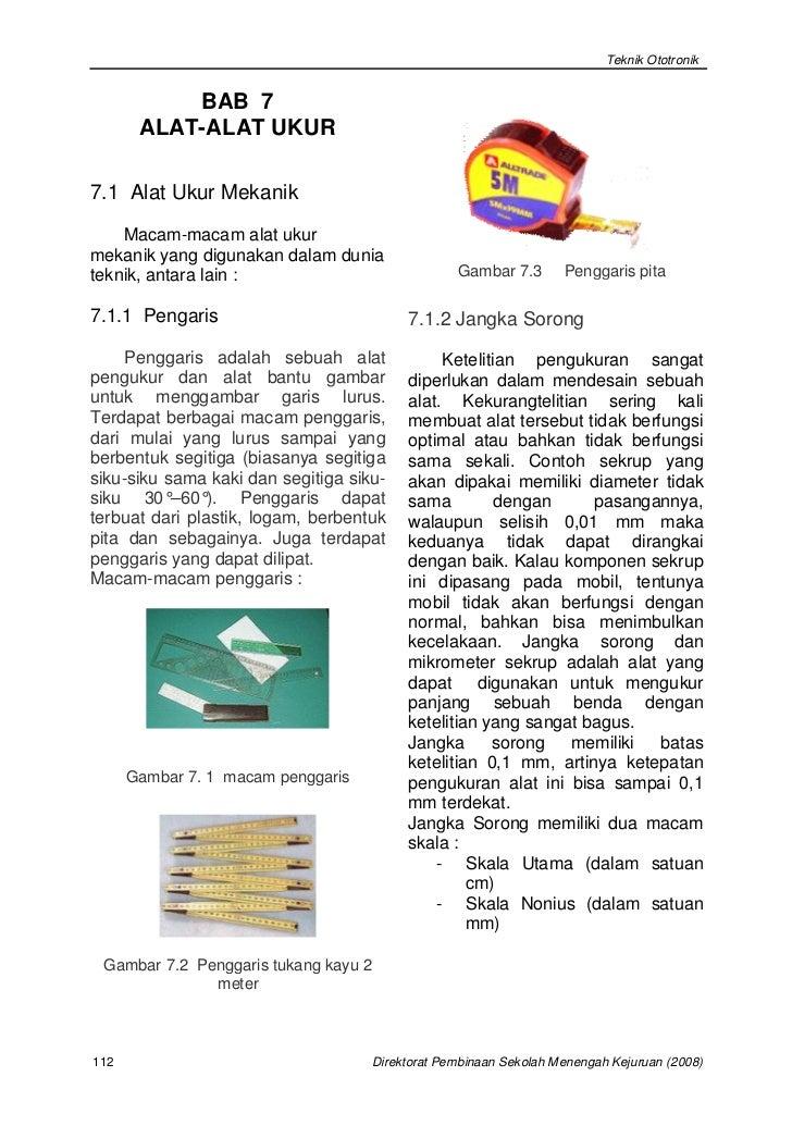 Teknik Ototronik           BAB 7       ALAT-ALAT UKUR7.1 Alat Ukur Mekanik    Macam-macam alat ukurmekanik yang digunakan ...