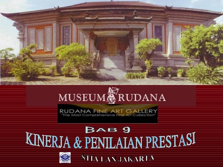 PERFORMANCE APPRAISAL ( PENILAIAN KINERJA ) DI MUSEUM RUDANA
