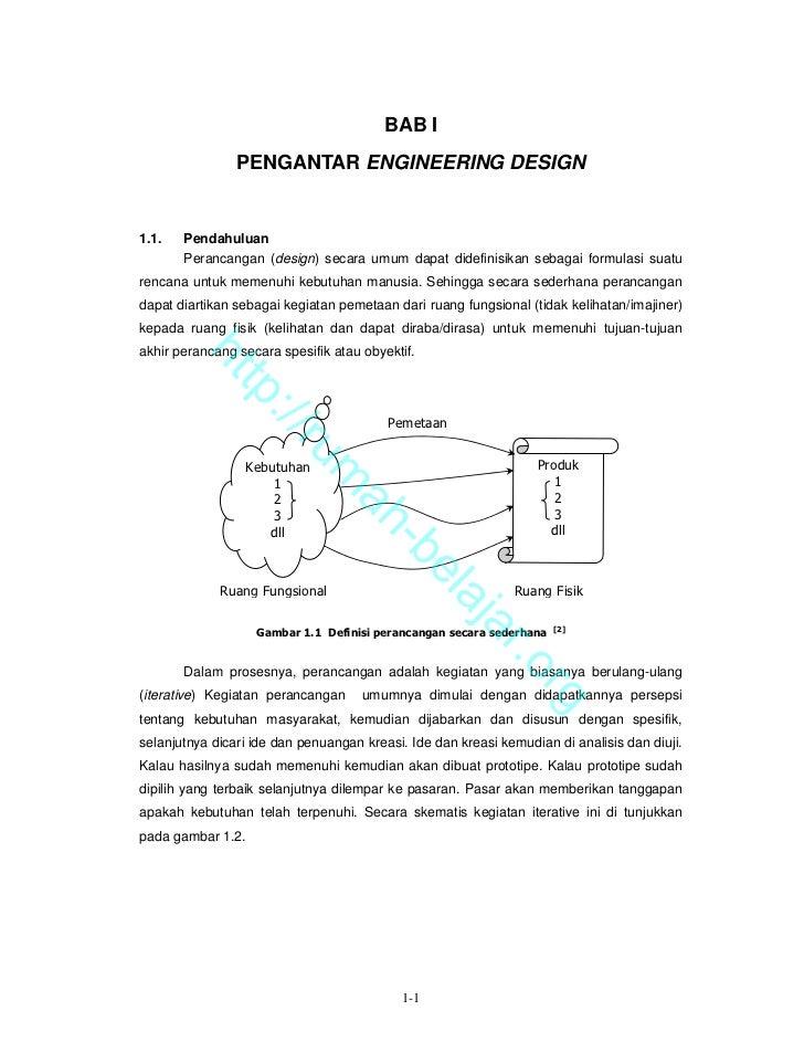 BAB I                PENGANTAR ENGINEERING DESIGN1.1.   Pendahuluan       Perancangan (design) secara umum dapat didefinis...