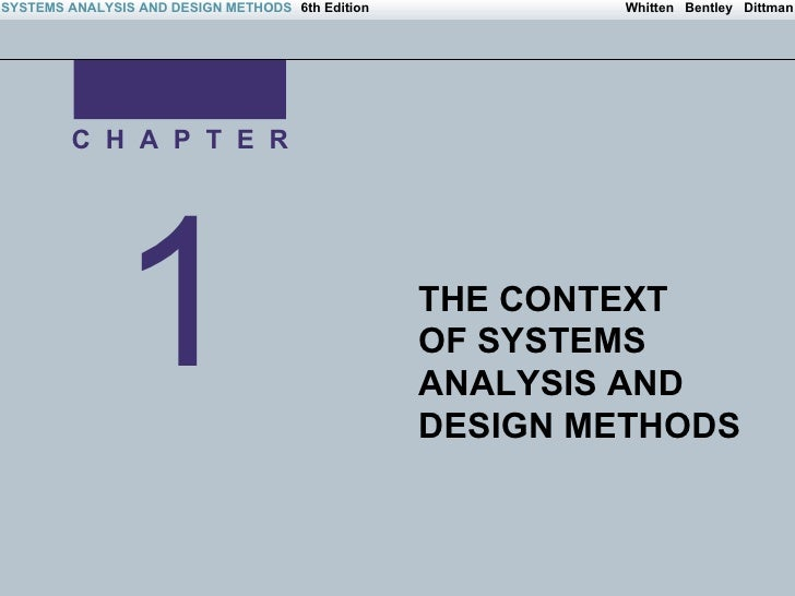 1 C  H  A  P  T  E  R THE CONTEXT  OF SYSTEMS ANALYSIS AND DESIGN METHODS
