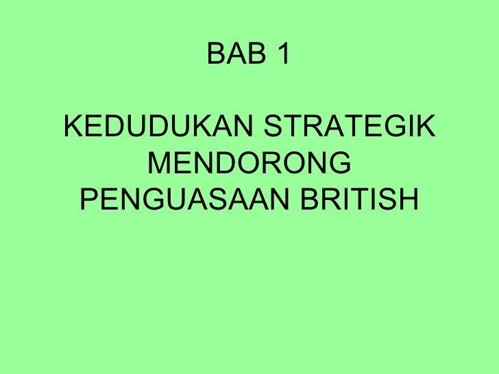 BAB 1KEDUDUKAN STRATEGIK    MENDORONG PENGUASAAN BRITISH