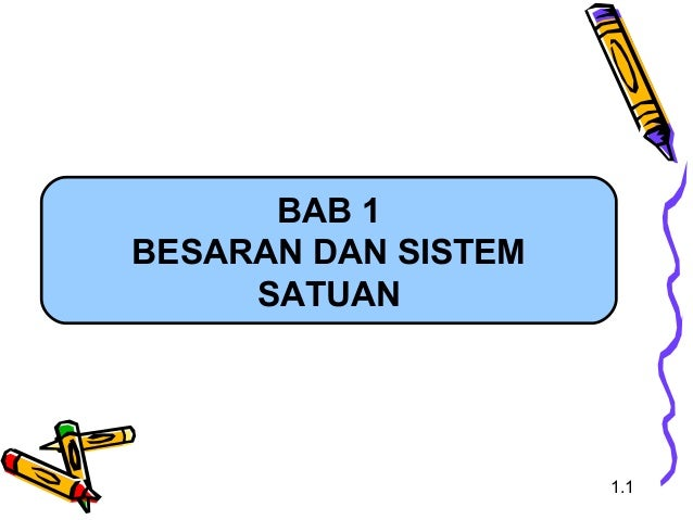 BAB 1BESARAN DAN SISTEMSATUAN1.1