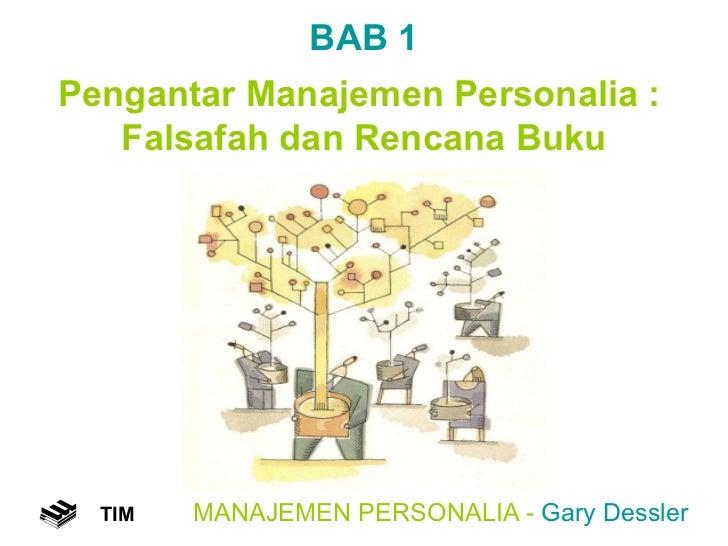MANAJEMEN PERSONALIA -  Gary Dessler TIM BAB 1 Pengantar Manajemen Personalia :  Falsafah dan Rencana Buku