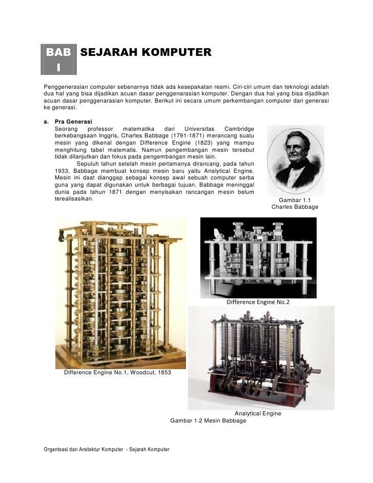 BAB SEJARAH KOMPUTER IPenggenerasian computer sebenarnya tidak ada kesepakatan resmi. Ciri-ciri umum dan teknologi adalahd...