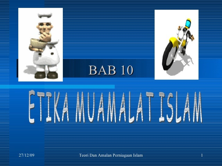 Bab 10   Etika Muamalat Islam
