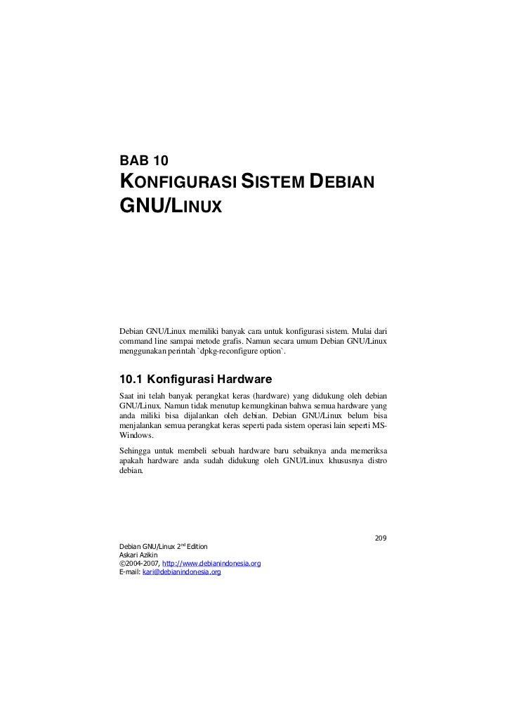 BAB 10KONFIGURASI SISTEM DEBIANGNU/LINUXDebian GNU/Linux memiliki banyak cara untuk konfigurasi sistem. Mulai daricommand ...