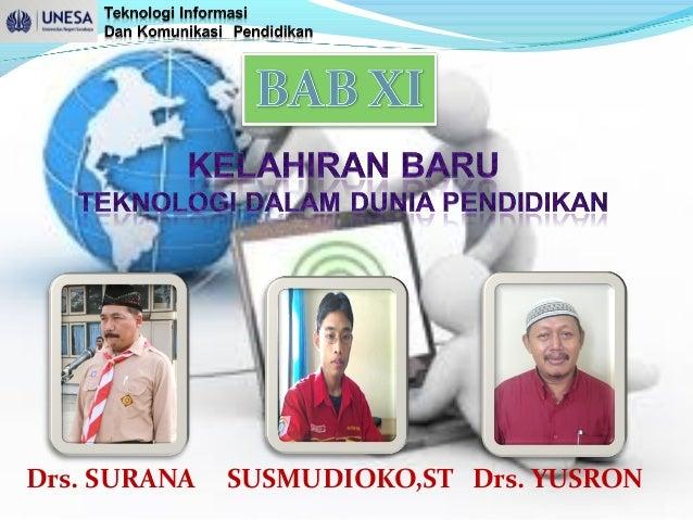 Drs. SURANA  SUSMUDIOKO,ST Drs. YUSRON