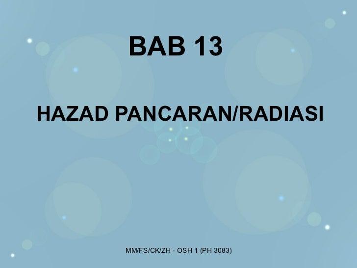BAB 13HAZAD PANCARAN/RADIASI      MM/FS/CK/ZH - OSH 1 (PH 3083)