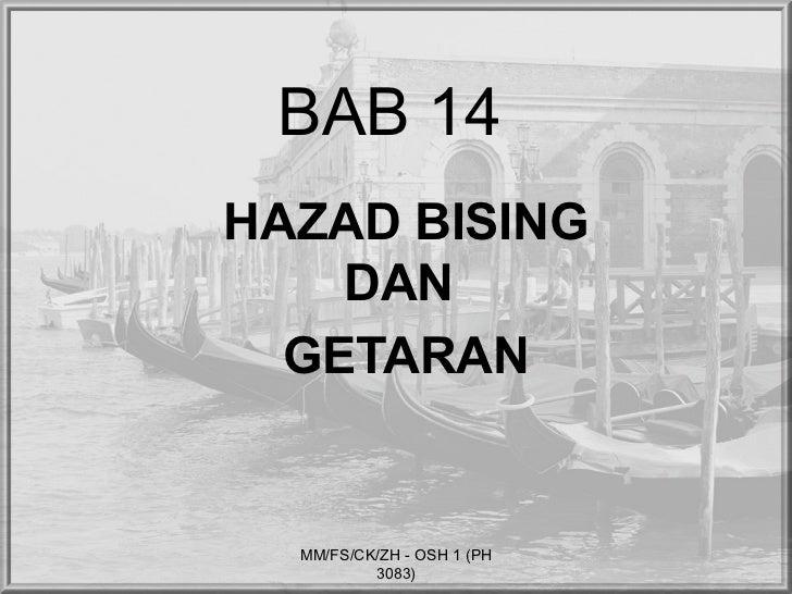 BAB 14HAZAD BISING    DAN  GETARAN  MM/FS/CK/ZH - OSH 1 (PH          3083)