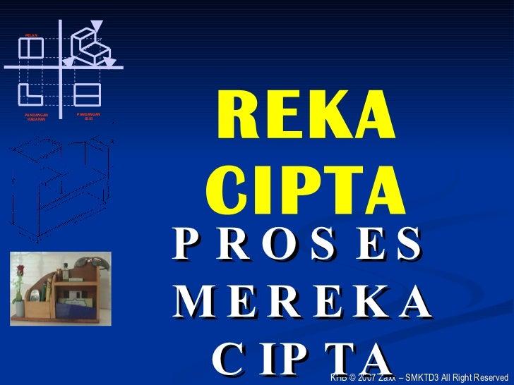 REKA CIPTA PROSES MEREKA CIPTA