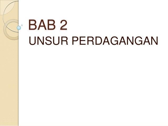 BAB 2UNSUR PERDAGANGAN