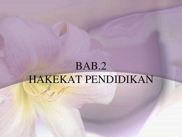 BAB.2 HAKEKAT PENDIDIKAN