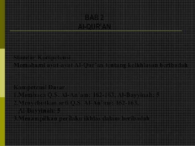 BAB 2                     Al-QUR'ANStandar KompetensiMemahami ayat-ayat Al-Qur'an tentang keikhlasan beribadahKompetensi D...