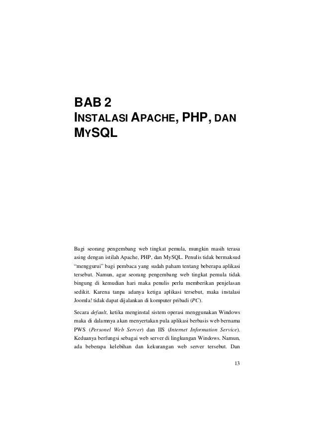 BAB 2INSTALASI APACHE, PHP, DANMYSQLBagi seorang pengembang web tingkat pemula, mungkin masih terasaasing dengan istilah A...
