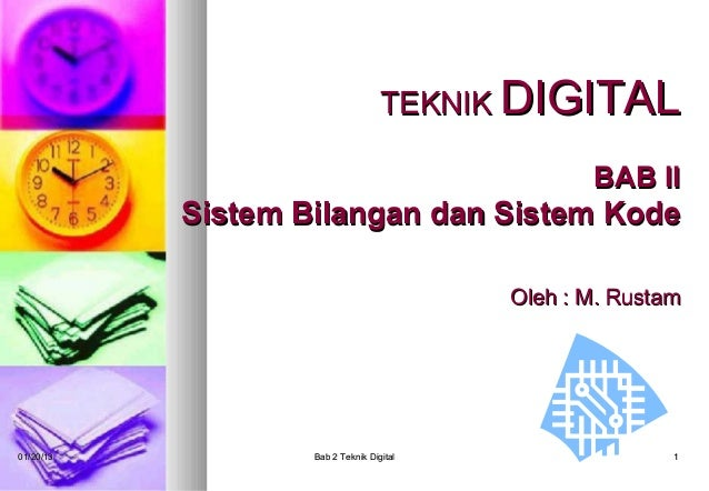 TEKNIK DIGITAL                                                 BAB II           Sistem Bilangan dan Sistem Kode           ...