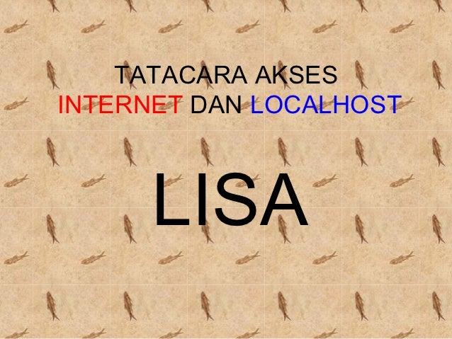 TATACARA AKSESINTERNET DAN LOCALHOST      LISA
