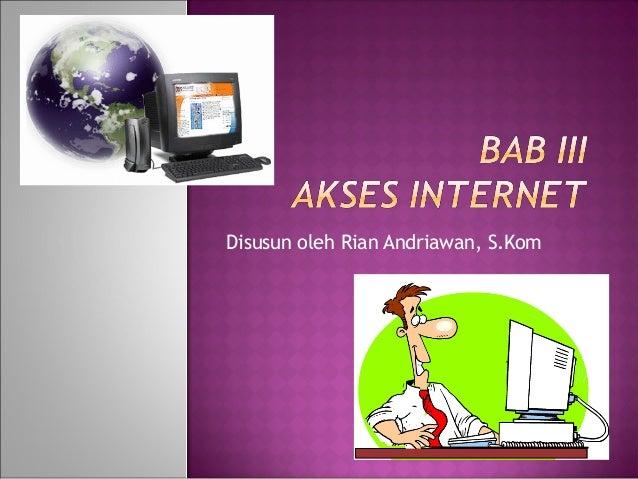 Disusun oleh Rian Andriawan, S.Kom