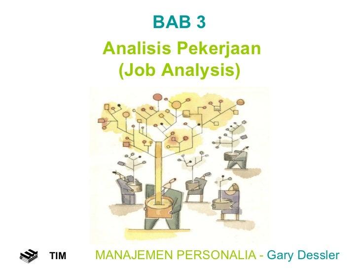 MANAJEMEN PERSONALIA -  Gary Dessler TIM BAB 3  Analisis Pekerjaan (Job Analysis)