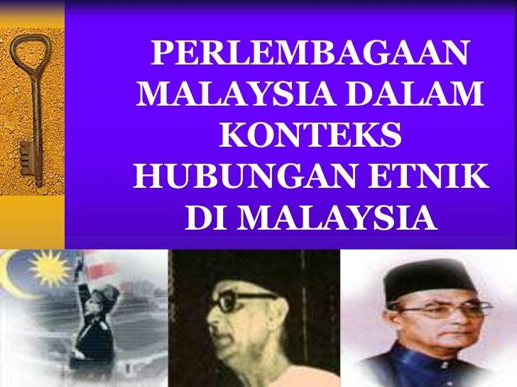 PERLEMBAGAAN              MALAYSIA DALAM                  KONTEKS              HUBUNGAN ETNIK                DI MALAYSIA  ...