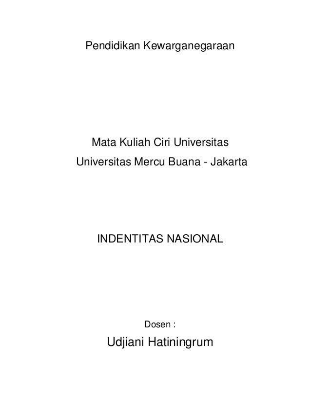 Pendidikan Kewarganegaraan  Mata Kuliah Ciri UniversitasUniversitas Mercu Buana - Jakarta    INDENTITAS NASIONAL          ...