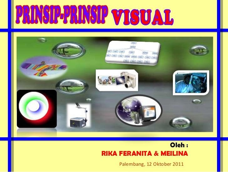 Oleh : RIKA FERANITA & MEILINA Palembang,  12 Oktober 2011 VISUAL