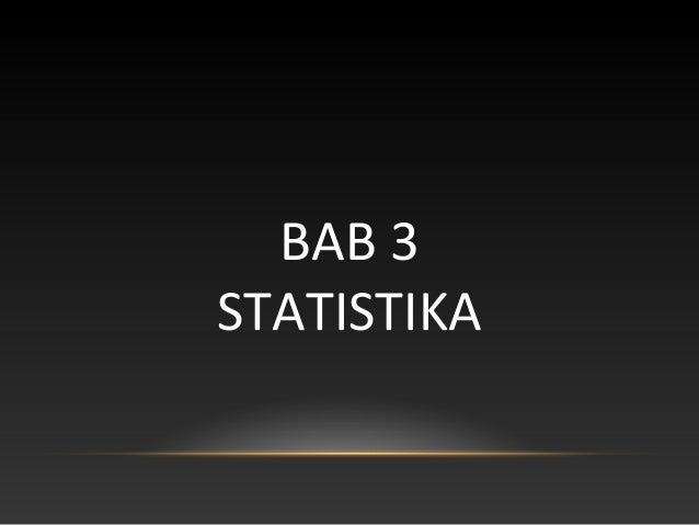 BAB 3STATISTIKA