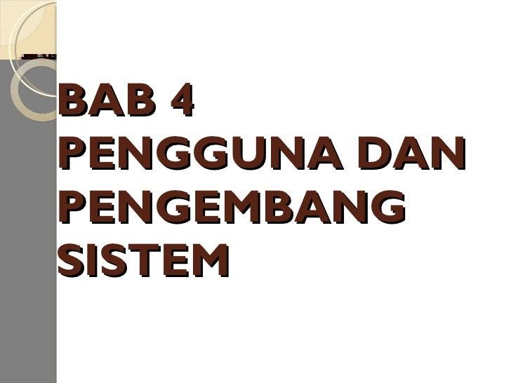 BAB 4 PENGGUNA DAN PENGEMBANG SISTEM