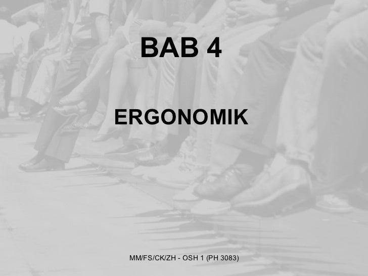 BAB 4ERGONOMIK MM/FS/CK/ZH - OSH 1 (PH 3083)