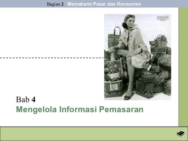 Bagian 2 Memahami Pasar dan KonsumenBab 4Mengelola Informasi Pemasaran