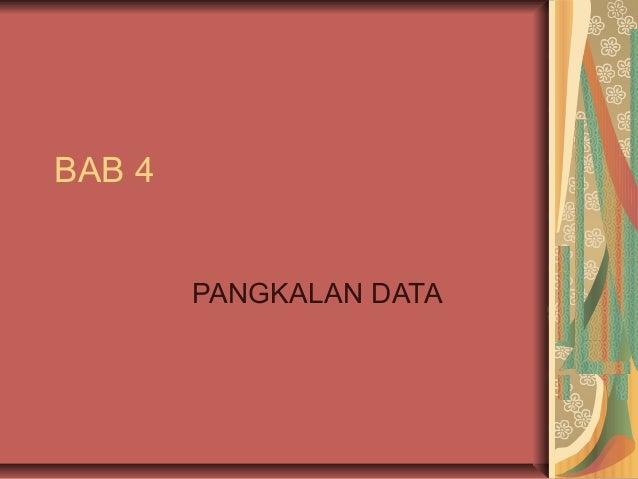 BAB 4        PANGKALAN DATA