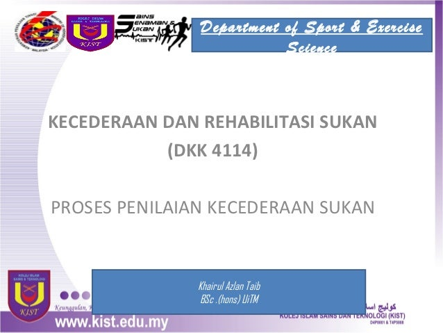 Department of Sport & Exercise                          ScienceKECEDERAAN DAN REHABILITASI SUKAN           (DKK 4114)PROSE...