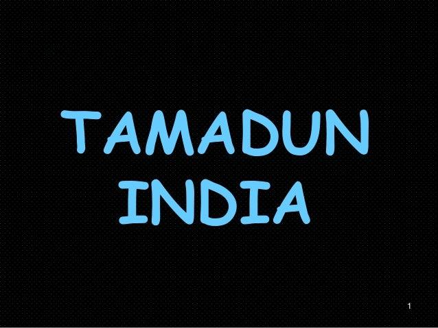 1 TAMADUN INDIA